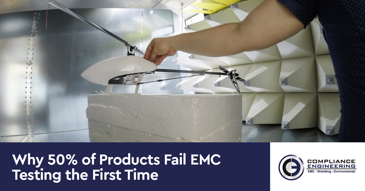 Why 50% of Products Fail EMC Testing the First Time